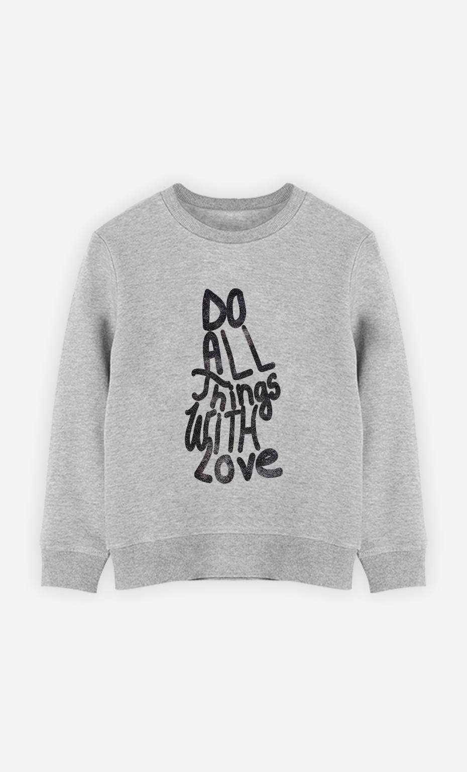 Kid Sweatshirt Do All Things With Love