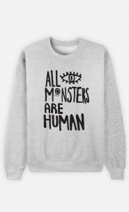 Man Sweatshirt All Monsters Are Human
