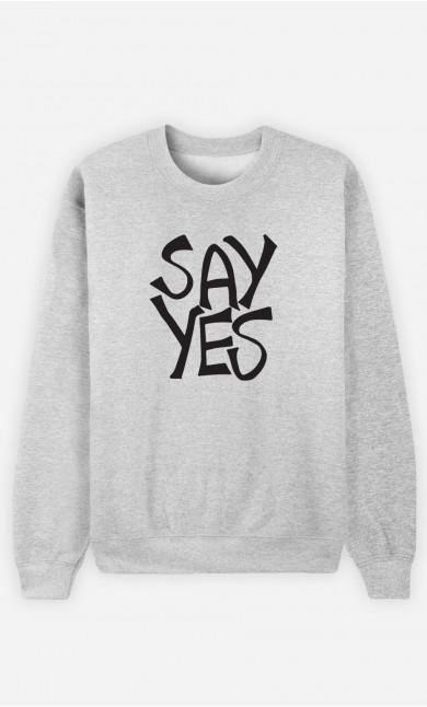 Man Sweatshirt Say Yes