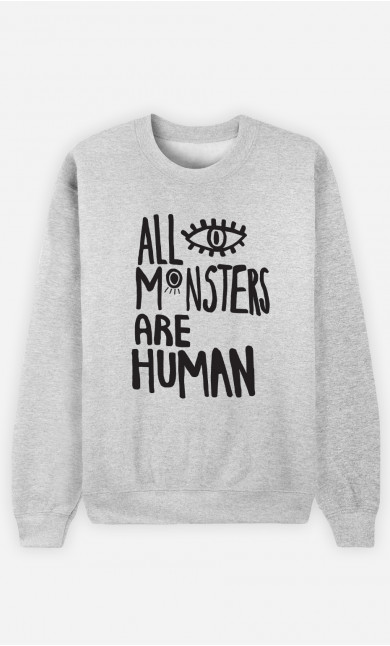 Woman Sweatshirt All Monsters Are Human