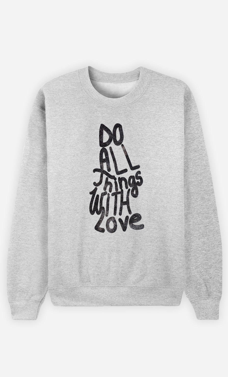 Woman Sweatshirt Do All Things With Love