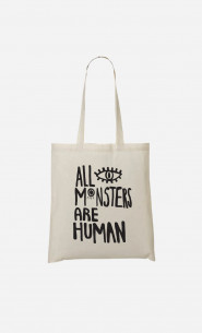 Tote Bag All Monsters Are Human