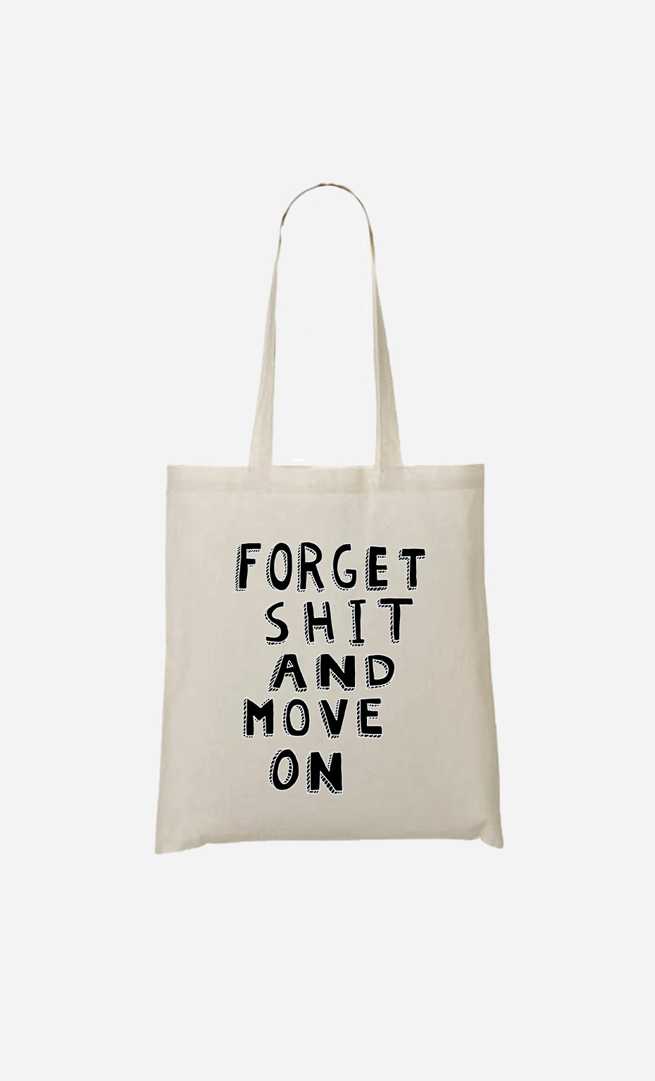 Tote Bag Forget Shit And Move On