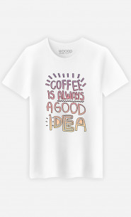 Man T-Shirt Coffee Is Always A Good Idea