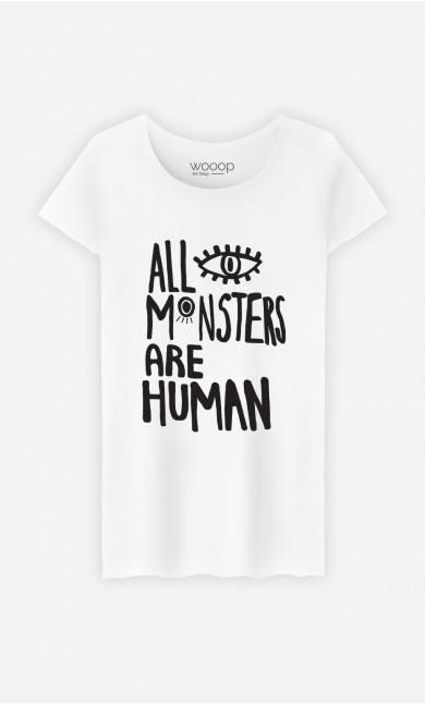 Woman T-Shirt All Monsters Are Human
