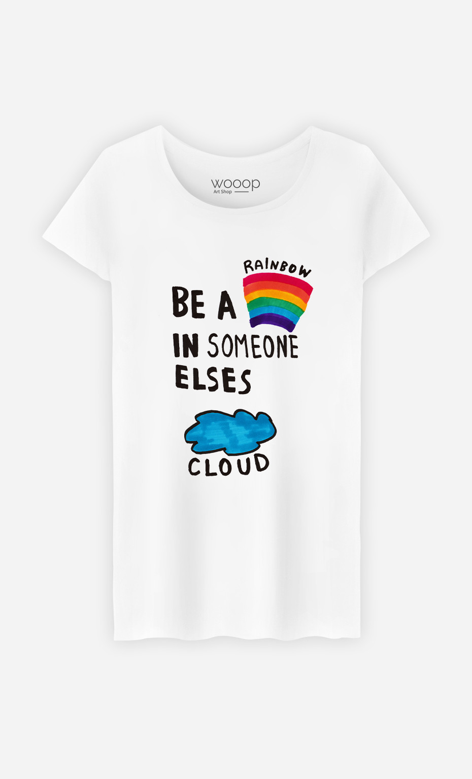Woman T-Shirt Be A Rainbow