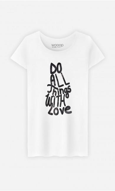 Woman T-Shirt Do All Things With Love