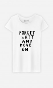 Woman T-Shirt Forget Shit And Move On